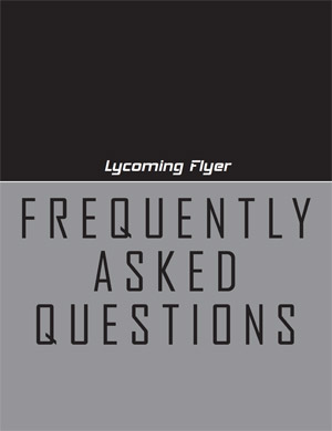 Lycoming Flyer – Frequently Asked Questions